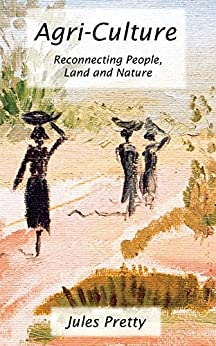 """Agri-Culture: """"Reconnecting People, Land and Nature"""" by [Pretty, Jules]"""