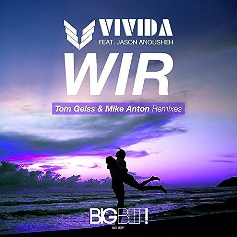 Wir (Tom Geiss & Mike Anton Remix)