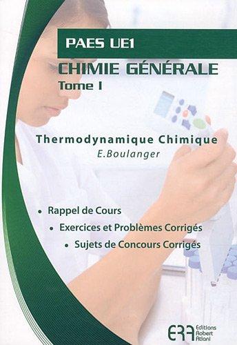 Chimie générale PAES UE1 : Tome 1, Thermodynamique Chimique par Edith Boulanger