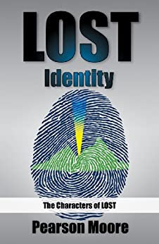 LOST Identity:  The Characters of LOST by [Moore, Pearson]