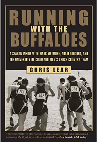 Running with the Buffaloes: A Season Inside with Mark Wetmore, Adam Goucher and the University of Colorado Men's Cross-country Team por Chris Lear