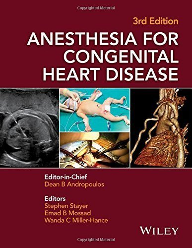 Anesthesia for Congenital Heart Disease by (2015-09-28)