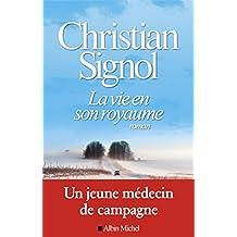 La vie en son royaume de Christian Signol