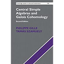 Central Simple Algebras and Galois Cohomology (Cambridge Studies in Advanced Mathematics, Band 165)