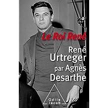 Le Roi René: René Urtreger par Agnès Desarthe