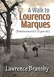 A Walk to Lourenco Marques (Reminiscences of a 12-year-old) (English Edition)