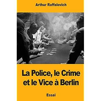 La Police, le Crime et le Vice à Berlin