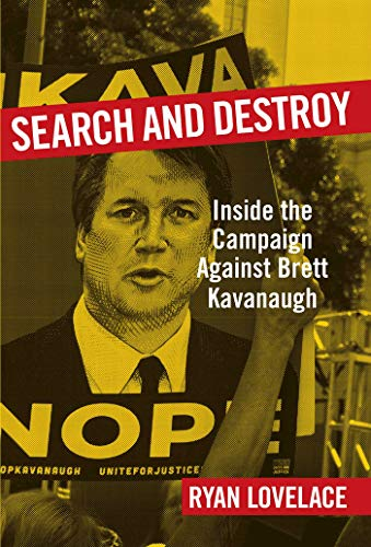 Search and Destroy: Inside the Campaign against Brett Kavanaugh (English Edition)