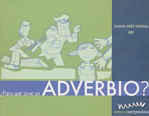 Para que sirve un advervio?/What Are Adverbs For? (Caja de herramientas/Toolbox) por Juana Ines Dehesa