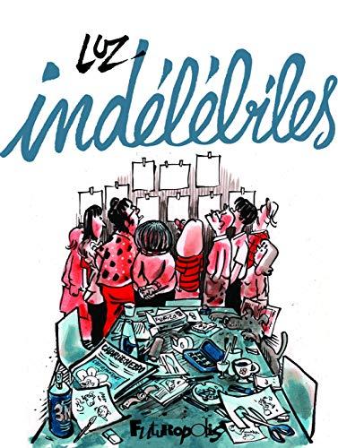 Indélébiles par Luz