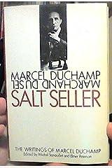 Salt Seller: The Writings of Marcel Duchamp by Marcel Duchamp (1973-08-01) Hardcover