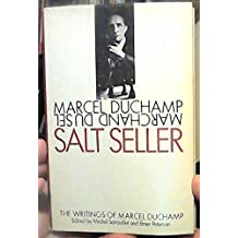 Salt Seller: The Writings of Marcel Duchamp by Marcel Duchamp (1973-08-01)