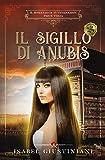 Il sigillo di Anubis (Il romanzo di Tutankhamon Vol. 3)
