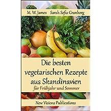 Die besten vegetarischen Rezepte aus Skandinavien: - für Frühjahr und Sommer