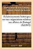 Image de Éclaircissemens historiques sur mes négociations relatives aux affaires de Portugal: : depuis la mort du roi don Jean VI, jusqu'à mon arrivée en F