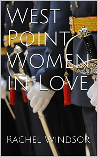 West Point Women in Love (Lesbian Lovers Throughout Time Series Book 4) (English Edition) por Rachel Windsor