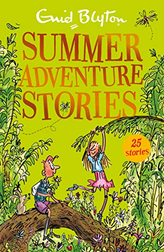 Summer Adventure Stories: Contains 25 classic tales (Bumper Short Story Collections)