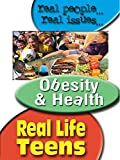 Real Life Teens Obesity & Health [OV]