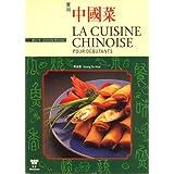 LA Cuisine Chinoise Pour Debutants
