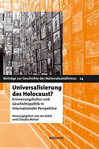 Universalisierung des Holocaust? Erinnerungskultur und Geschichtspolitik in internationaler Perspektive