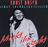 Songtexte von Ernst Busch - Ernst Busch singt Tucholsky / Eisler: Merkt ihr nischt