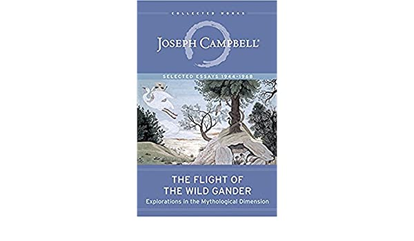 The flight of the wild gander explorations in the mythological the flight of the wild gander explorations in the mythological dimension the collected works of joseph campbell book 5 ebook joseph campbell amazon fandeluxe Image collections