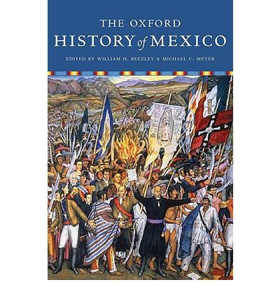 [( The Oxford History of Mexico )] [by: William H. Beezley] [Aug-2010]