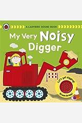 My Very Noisy Digger: A Ladybird Sound Book Board book