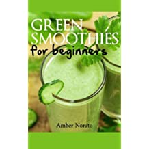 Green Smoothies for Beginners by Amber Norato (2013-02-16)
