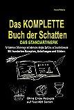 Das KOMPLETTE Buch der Schatten - DAS STANDARTWERK: Für alle Kräuterhexen, Selbstversorger, Selbermacher, Allergiker, Sparfüchse und Gesundheitsbewusste!