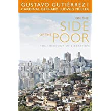 On the Side of the Poor: The Theology of Liberation by Gustavo Gutierrez (2015-03-10)