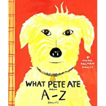 What Pete Ate from A to Z by Maira Kalman (2003-09-15)