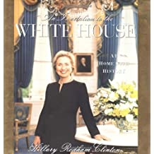 An Invitation To The White House : At Home With History by Hillary Rodham Clinton (2000-11-29)