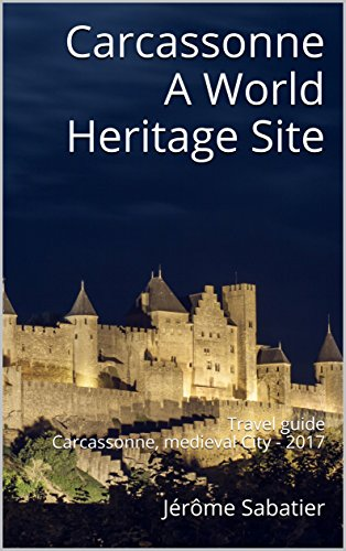 carcassonne-a-world-heritage-site-travel-guide-carcassonne-medieval-city-2017-english-edition