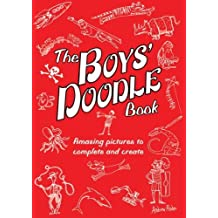 The Boys' Doodle Book: Amazing Pictures to Complete and Create (2008-05-26)