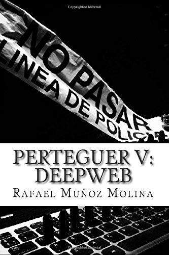 Perteguer V : deepweb: Volume 5 (Perteguer, Inspector de Homicidios)