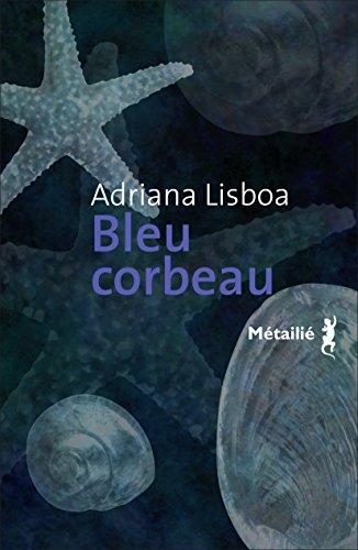 Bleu corbeau (BB BRESIL) par Adriana Lisboa