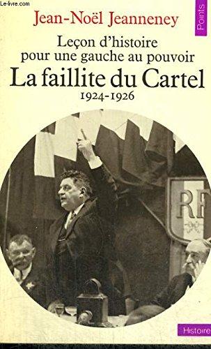 LECON D'HISTOIRE POUR UNE GAUCHE AU POUVOIR. La faillite du Cartel 1924-1926