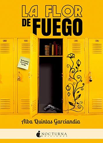 La flor de fuego eBook: Alba Quintas Garciandia, Estefanía ...