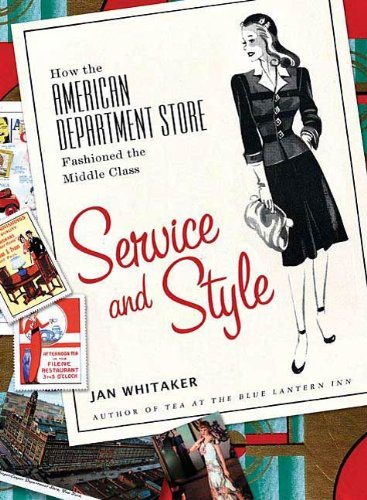 Service and Style: How the American Department Store Fashioned the Middle Class (English Edition)