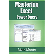 Mastering Excel: Power Query (English Edition)