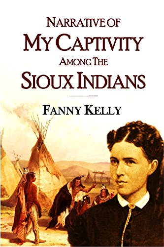 Narrative of My Captivity Among the  Sioux Indians (1871) (English Edition)