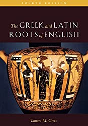 The Greek & Latin Roots of English, Fourth Edition