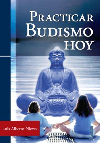 Practicar budismo hoy por Luis Alberto Nieves