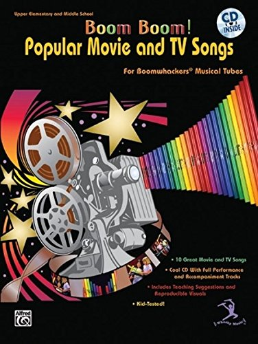 Boom Boom! Popular Movie and TV Songs for Boomwhackers Musical Tubes: Book & CD
