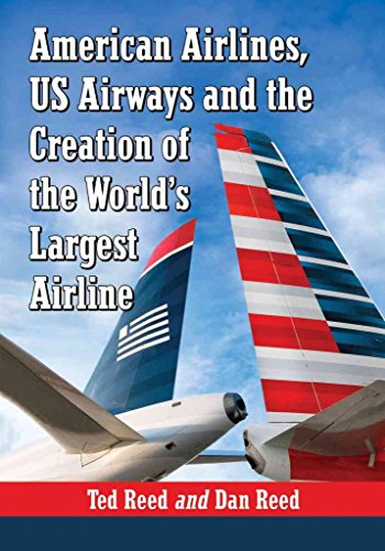 creating-american-airways-the-converging-histories-of-american-airlines-and-us-airways-by-author-ted