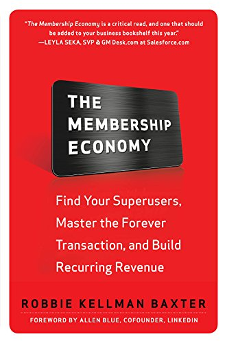 The Membership Economy: Find Your Super Users, Master the Forever Transaction, and Build Recurring Revenue (English Edition)