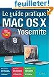Le guide pratique Mac OS X Yosemite :...