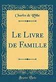 Le Livre de Famille (Classic Reprint)