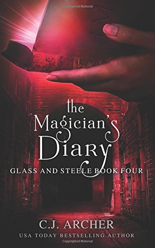 The Magician's Diary: Volume 4 (Glass and Steele)